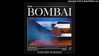 Dyro - Bombai (Intro edit Dj Dragon)