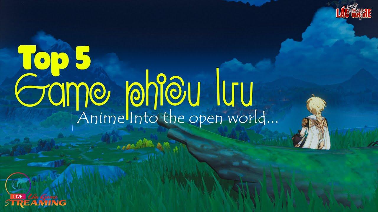 Top 5 game Mobile nhập vai phiêu lưu Thế giới mở phong cách Anime hay nhất - Real MMORPG \u0026 RPG 2021