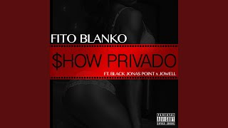 Show Privado (feat. Black Jonas Point & Jowell)