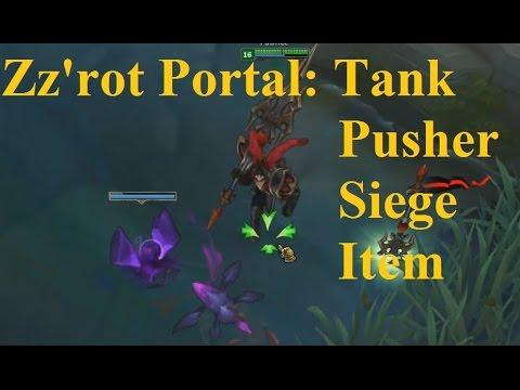 Zz'rot Portal! New Pusher/Siege Tank Item Spotlight - YouTube