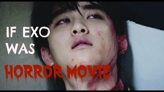 If EXO was Horror movie
