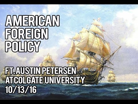 Foreign Policy of the Presidential Candidates w/ Austin Petersen at Colgate University