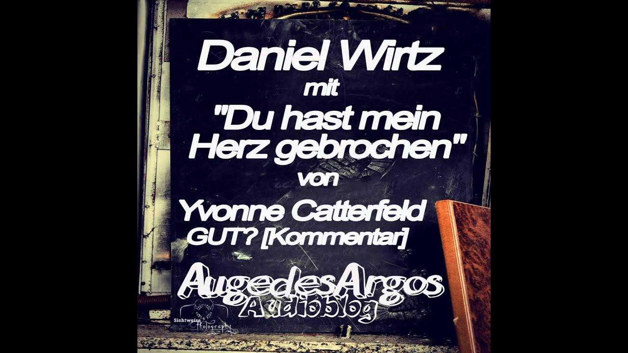 Daniel Wirtz Mit Du Hast Mein Herz Gebrochen Von Yvonne Catterfeld
