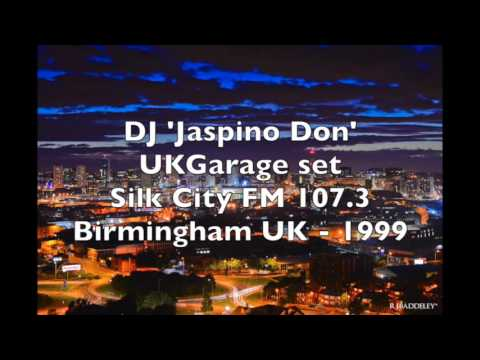 DJ Jaspino Don -  SIlk City 107.3 FM - UK Garage set 1999 - Birmingham UK