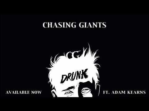 Chasing Giants - Drunk (Audio) ft. Adam Kearns