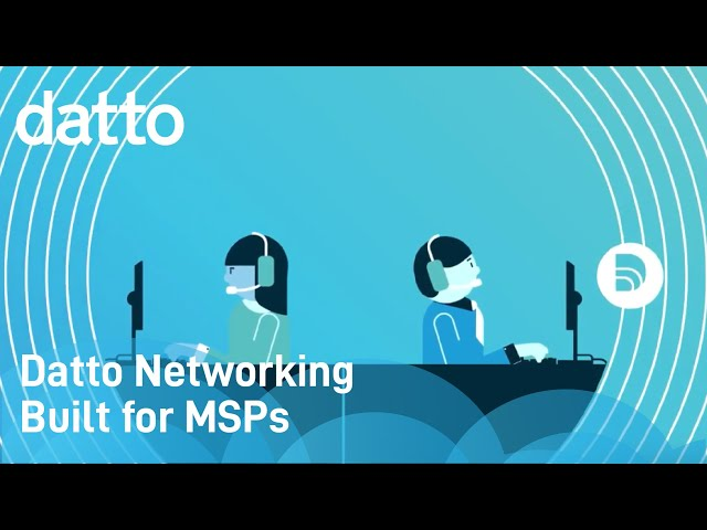 Datto Networking | Built for MSPs