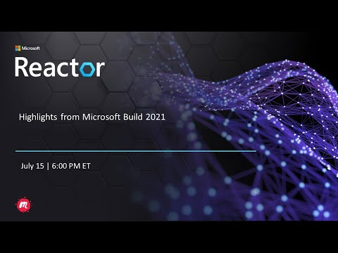 Highlights from Microsoft Build 2021