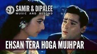 Ehsan Tera Hoga Mujhpar by Singer SAMIR DATE