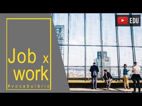 Vocabulário em inglês  - Qual a diferença de WORK e JOB