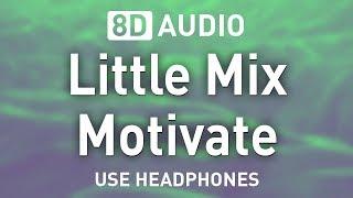 Baixar Little Mix - Motivate | 8D AUDIO 🎧