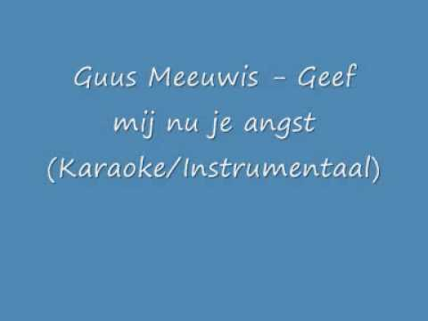 Guus Meeuwis - Geef mij nu je angst (Karaoke/Instrumentaal)