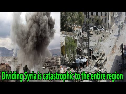 Dividing Syria is catastrophic to the entire region || World News Radio