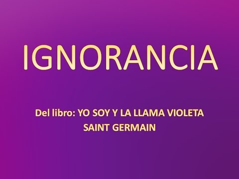Ignorancia por el Maestro Saint Germain