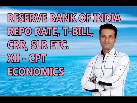 ALL ABOUT CRR, SLR, REPO RATE, T-BILL - XII - CPT ECONOMICS - By NARESH MALHOTRA