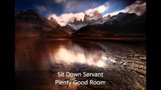 Sit Down Servant - Plenty Good Room