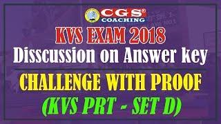 KVS EXAM 2018 | Discussion on Answer Key Challenge With Proof (KVS PRT SET D)