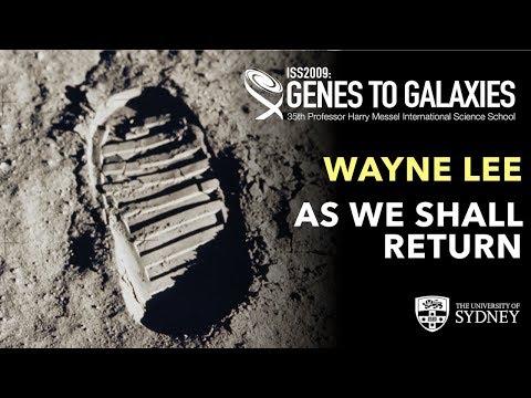 As We Shall Return: NASA's new initiative to land astronauts on the Moon — Mr Wayne Lee