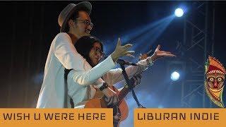 Endah N Rhesa - Wish You Were Here & Liburan Indie Live at Let's Folk 2019