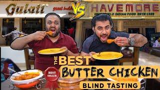 Havemore VS Gulati Restaurant - Best Butter Chicken