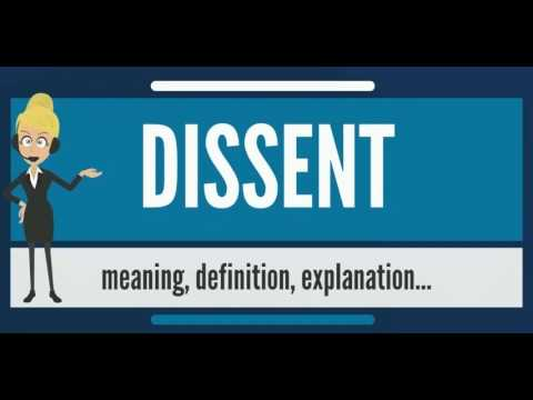What is DISSENT? What does DISSENT mean? DISSENT meaning, definition & explanation