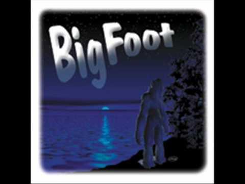 were live'n in a bigfoot world