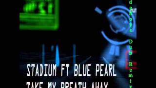 Stadium feat. Blue Pearl - Take My Breath Away (Wideboys Dub Mix)