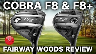 NEW COBRA F8 & F8+ FAIRWAY WOODS REVIEW