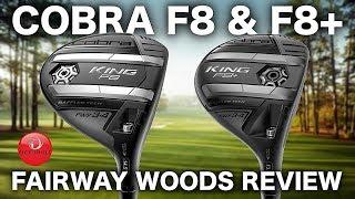 NEW COBRA F8 & F8+ FAIRWAY WOODS REVIEW