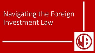 Navigating the Foreign Investment Regime