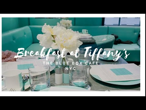 Breakfast At Tiffany's: My Dining Experience At The Blue Box Cafe Inside Tiffany & Co. NYC #foodvlog