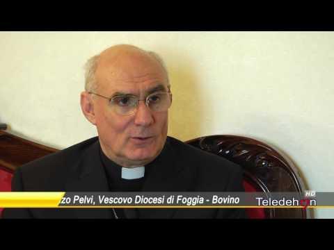 SPECIALE INTERVISTE - MONSIGNOR VINCENZO PELVI, VESCOVO DI FOGGIA - BOVINO