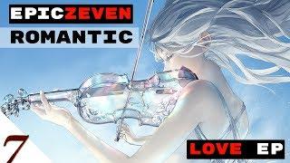 Emotional Heartfelt music | LOVE EP by EpicZEVEN