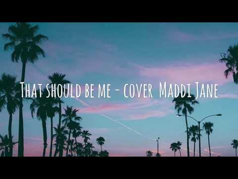 That Should Be Me - Cover Maddi Jane