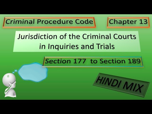 Ch 13 Jurisdiction of Criminal Courts Section 177 to 189 (Hindi Mix)