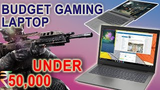 BUDGET GAMING LAPTOP under Rs. 50,000    Play GTA V, PUBG, Fortnite, and much more games   