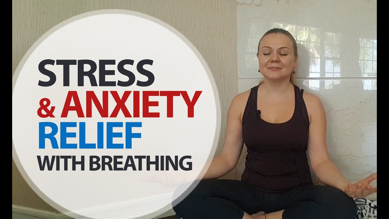 breathing exercises to relieve stress and anxiety