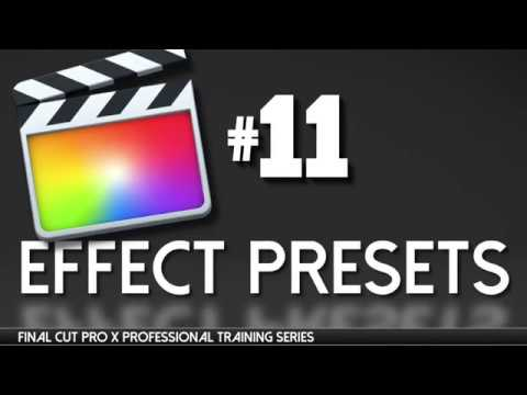 FCPX Effect presets, make them and share, Final Cut Pro X Professional  Training 11