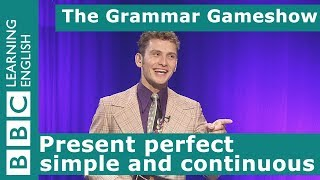 The Present Perfect Simple and Continuous: The Grammar Gameshow Episode 4