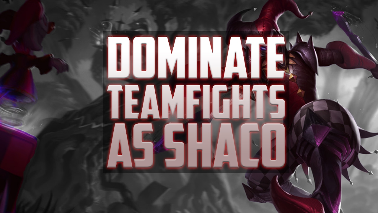 Shaco Build S7: Dominating Teamfights As Shaco
