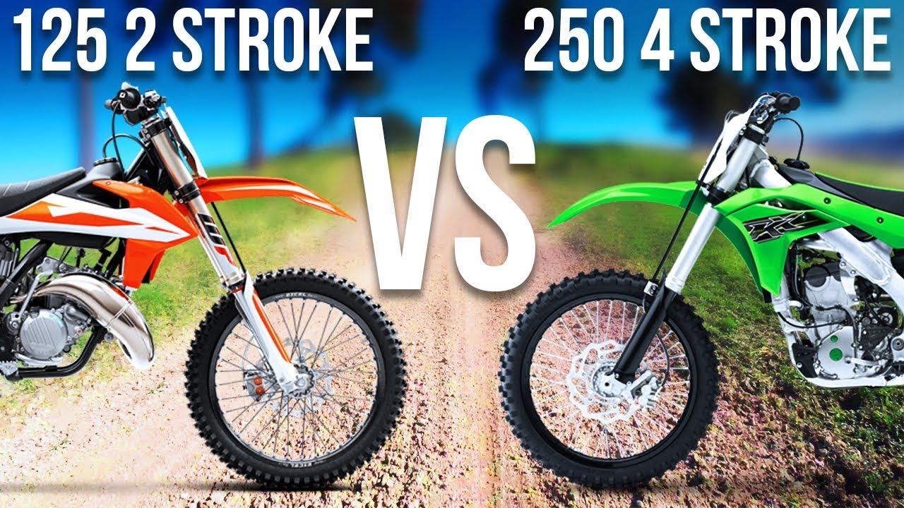 125 2 STROKE VS  250 4 STROKE