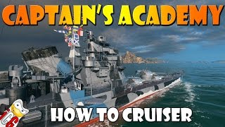 World of Warships - Captain's Academy #34 - How to Cruiser