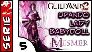 Guild Wars 2 . Upando Mesmer Lady Baby Doll #5 . Historia Pessoal . Gameplay . Leveling . GW2
