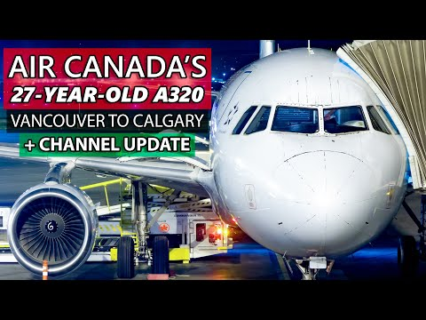 Flying Air Canada's 27-Year-Old A320! Vancouver To Calgary + Channel Update