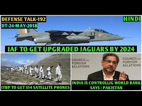 Indian Defence News:IAF Jaguar Upgrade,ITBP to get 514 satellite phones,Pakistani Media on india