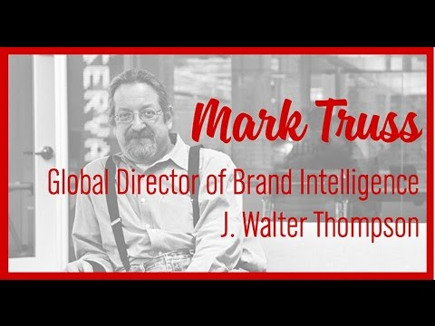 Mark Truss - Brand Intelligence At J. Walter Thompson