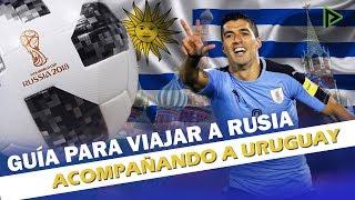 ¿Acompañarás a Uruguay al Mundial de Rusia? ¡No te pierdas estos consejos!