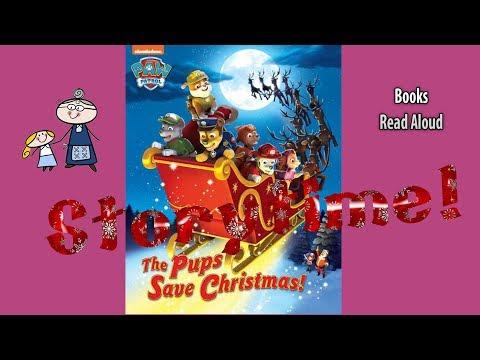Pups Save Christmas Book.Paw Patrol The Pups Save Christmas Read Aloud Christmas