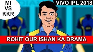 Mi vs Kkr - Rohit our Ishan Ka Drama