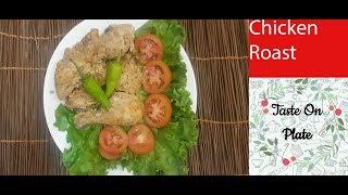 Chicken Roast | Taste On Plate