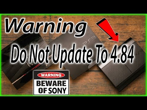 Warning PS3 New Update 4.84 Do Not Update For Now!!